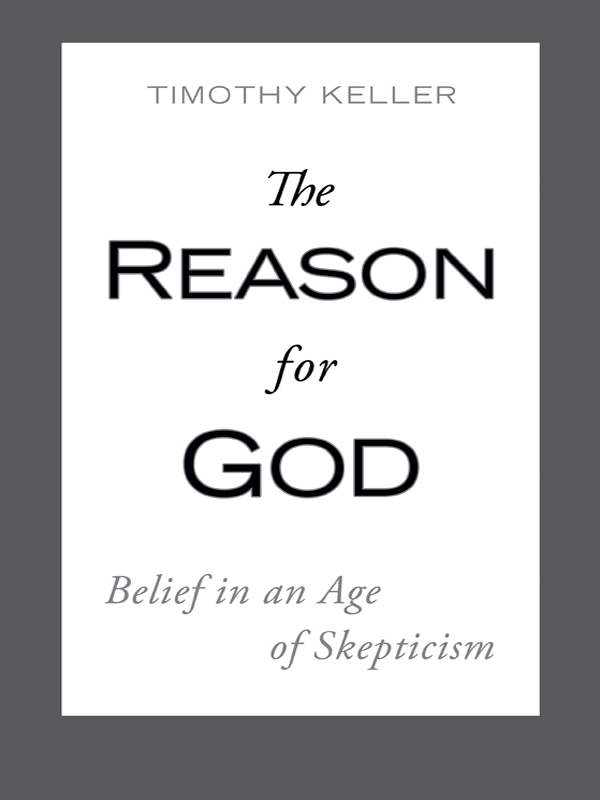The Reason for God By: Timothy Keller