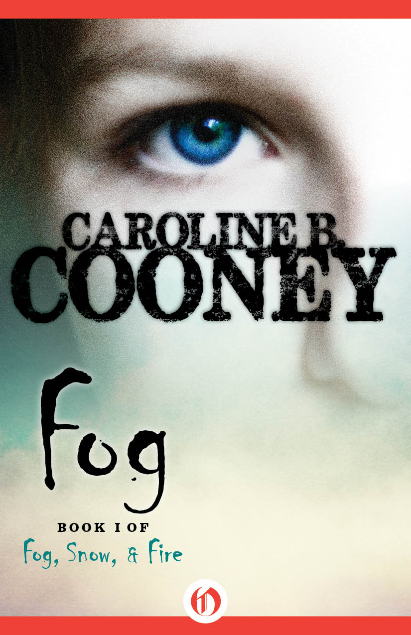 Fog By: Caroline B. Cooney