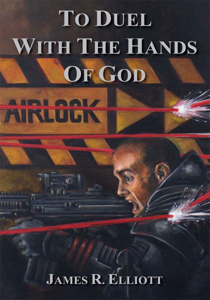 To Duel With the Hands of God By: James R. Elliott