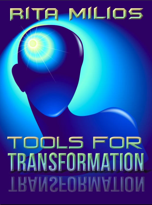 Tools For Transformation By: Rita Milios
