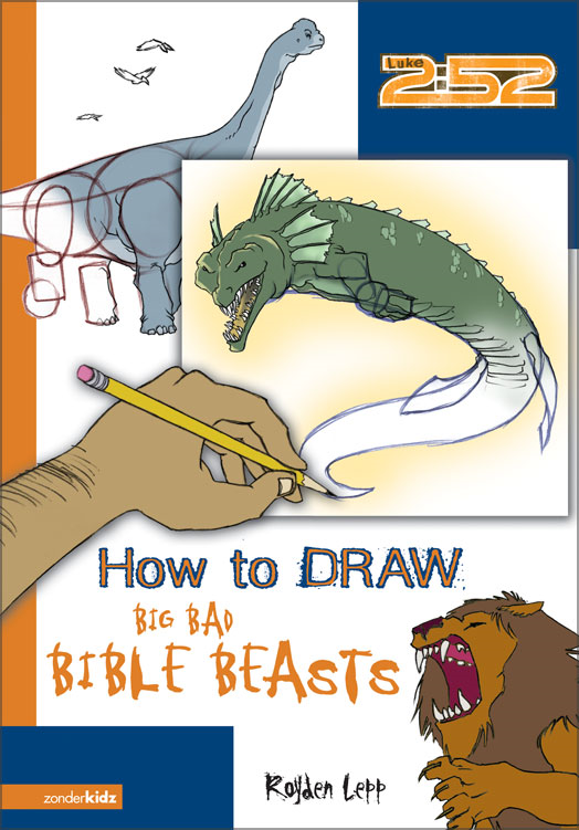 How to Draw Big Bad Bible Beasts By: Royden   Lepp