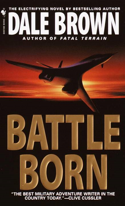 Battle Born By: Dale Brown