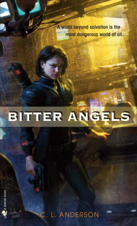 Bitter Angels By: C. L. Anderson