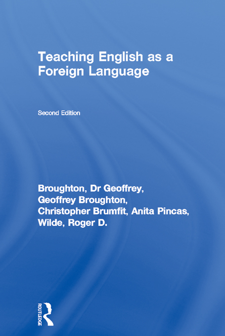 Teaching English as a Foreign Language By: Anita Pincas,Christopher Brumfit,Dr Geoffrey Broughton,Geoffrey Broughton,Roger D. Wilde