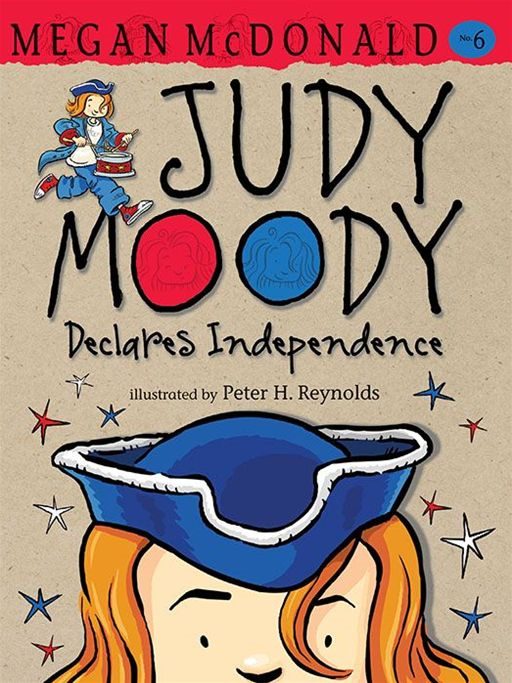 Judy Moody Declares Independence By: Megan McDonald