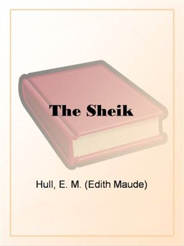The Sheik By: E. M. Hull