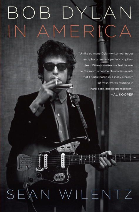 Bob Dylan In America By: Sean Wilentz
