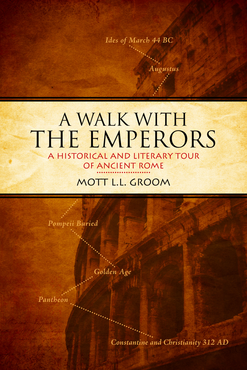 A Walk With the Emperors: A Historic and Literary Tour of Ancient Rome