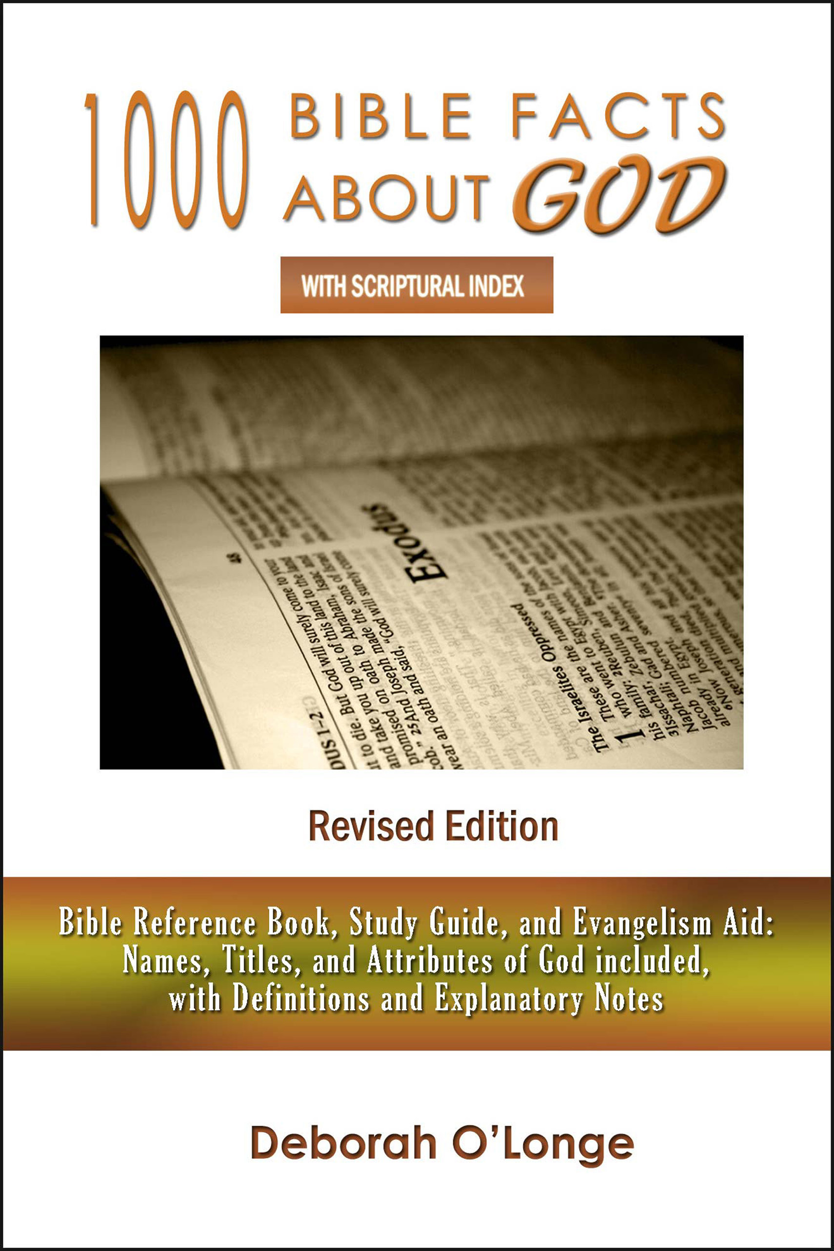 1000 Bible Facts About God (Revised Edition): With Scriptural Index - [Bible Reference Book, Study Guide, and Evangelism Aid: Names, Titles, and Attributes of God included with Explanatory Notes]