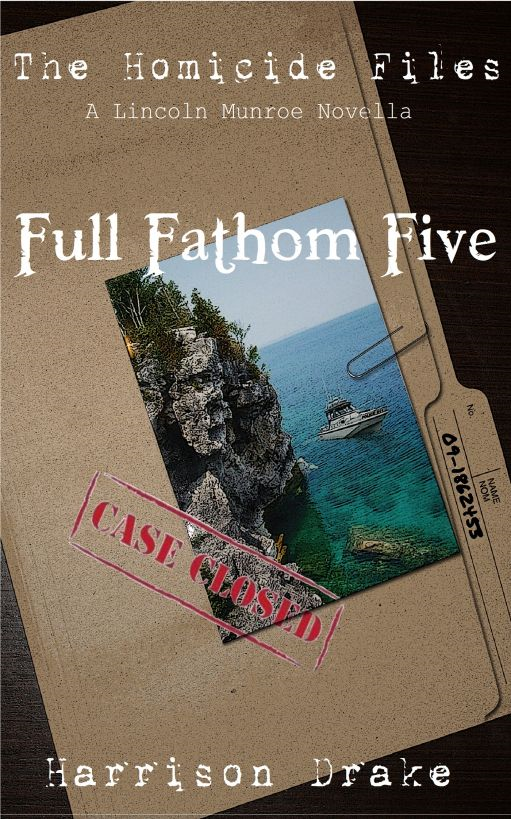 Full Fathom Five - The Homicide Files (A Lincoln Munroe Novella, #1)