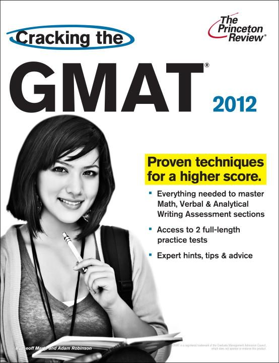 Cracking the GMAT, 2012 Edition By: Princeton Review