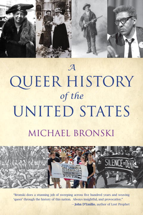 A Queer History of the United States By: Michael Bronski