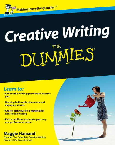 Creative Writing For Dummies By: Maggie Hamand