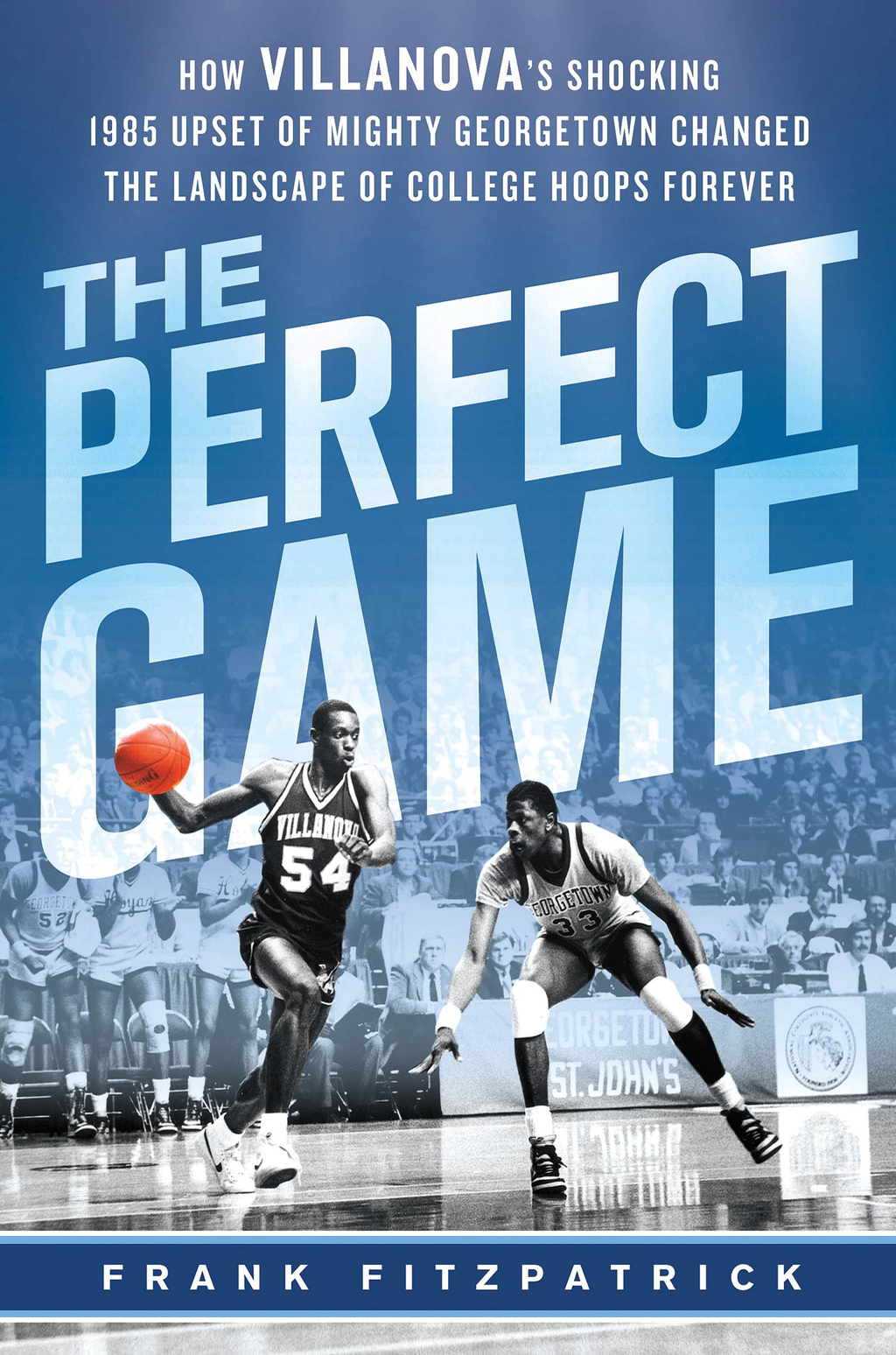 The Perfect Game By: Frank Fitzpatrick
