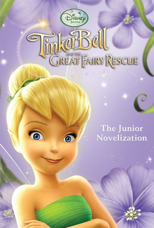Tinker Bell and the Great Fairy Rescue (Junior Novel) By: Disney Press