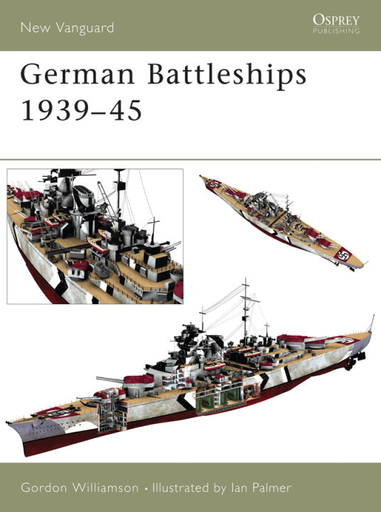 German Battleships 1939-45 By: Gordon Williamson,Ian Palmer
