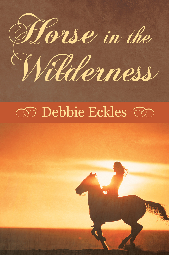 Horse in the Wilderness By: Debbie Eckles