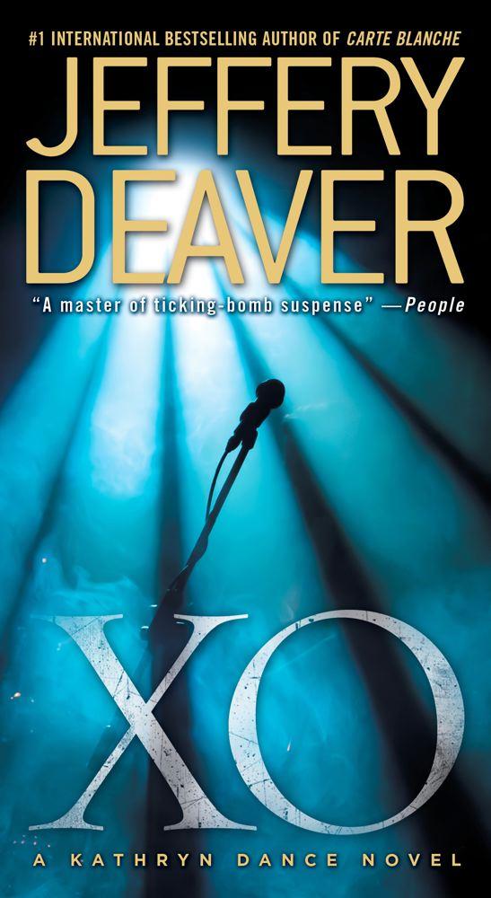 XO: A Kathryn Dance Novel By: Jeffery Deaver