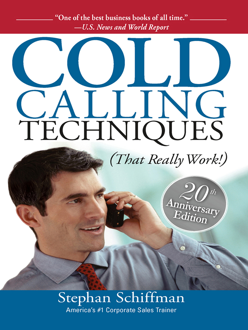 Cold Calling Techniques By: Stephan Schiffman