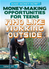 Money-Making Opportunities For Teens Who Like Working Outside