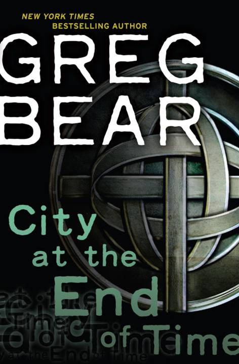 City at the End of Time By: Greg Bear