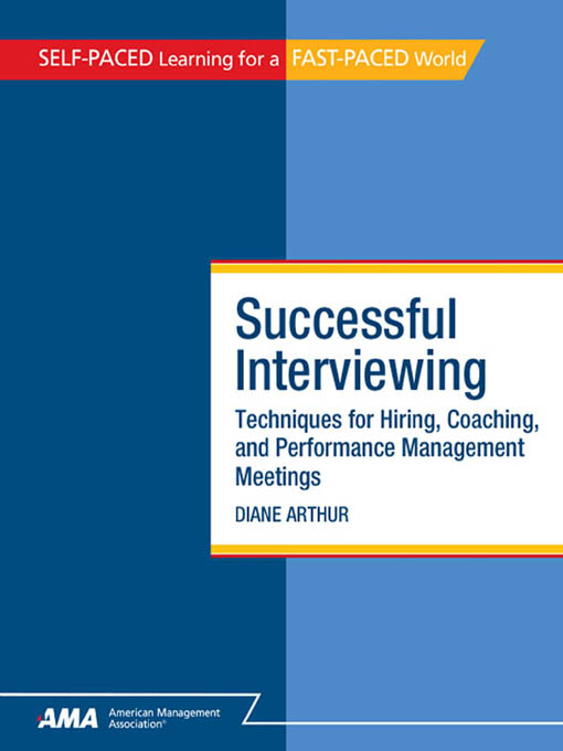 Successful Interviewing: Techniques for Hiring, Coaching, and Performance Management Meetings - EBook Edition