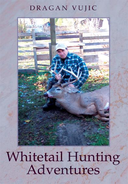 WHITETAIL HUNTING ADVENTURES By: Dragan Vujic