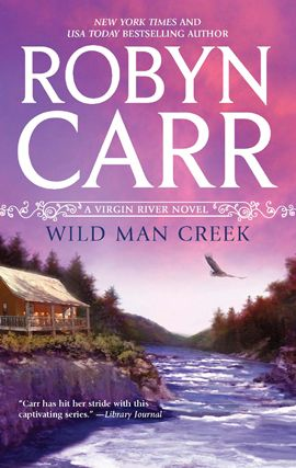 Wild Man Creek By: Robyn Carr