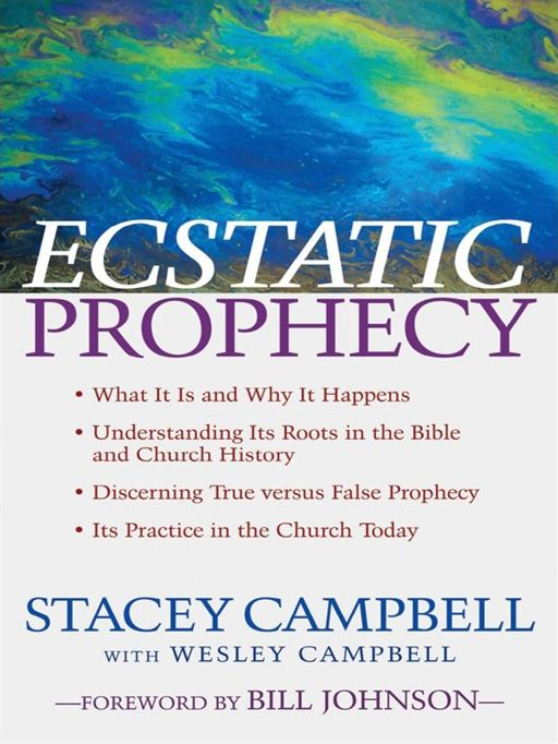 Ecstatic Prophecy By: Stacey Campbell,Wesley Campbell