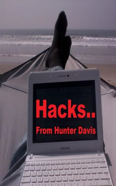 Hacks.. By: Hunter Davis