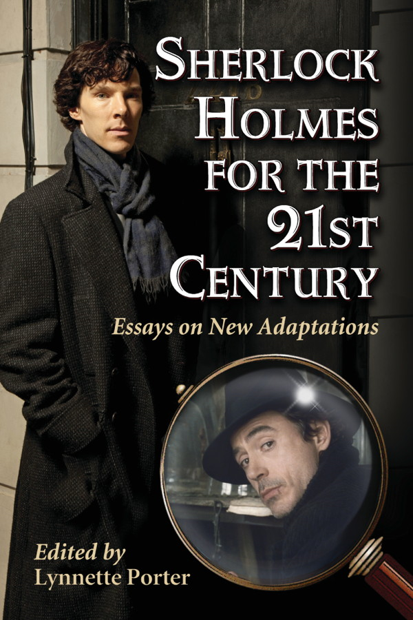 Sherlock Holmes for the 21st Century By: