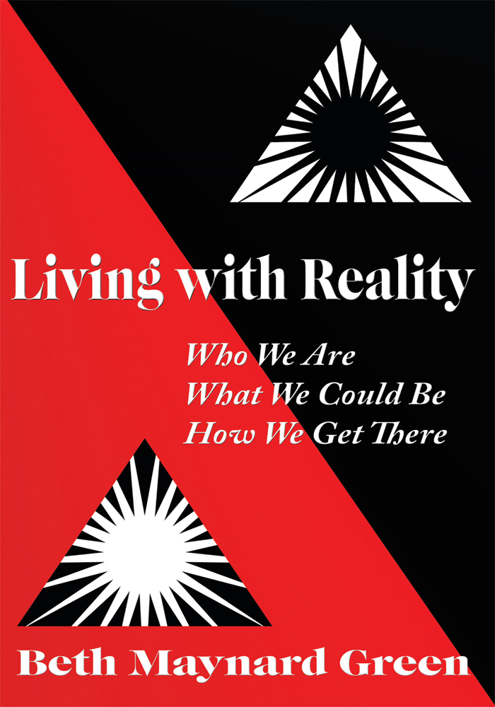 Living with Reality By: Beth Maynard Green