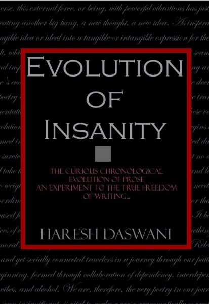 Evolution of Insanity By: Haresh Daswani