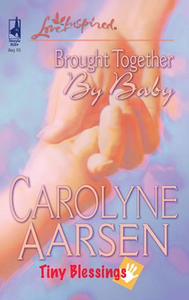 Brought Together by Baby By: Carolyne Aarsen