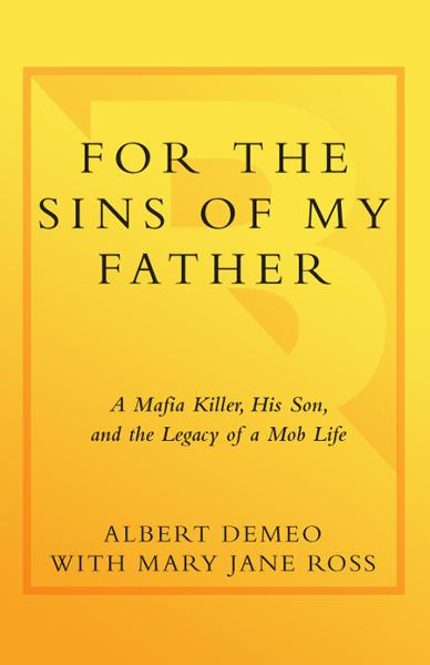 For the Sins of My Father By: Albert DeMeo