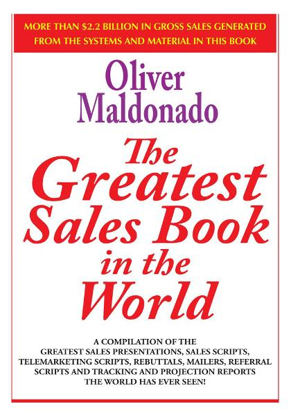 The Greatest Salesbook in the World By: Oliver P. Maldonado