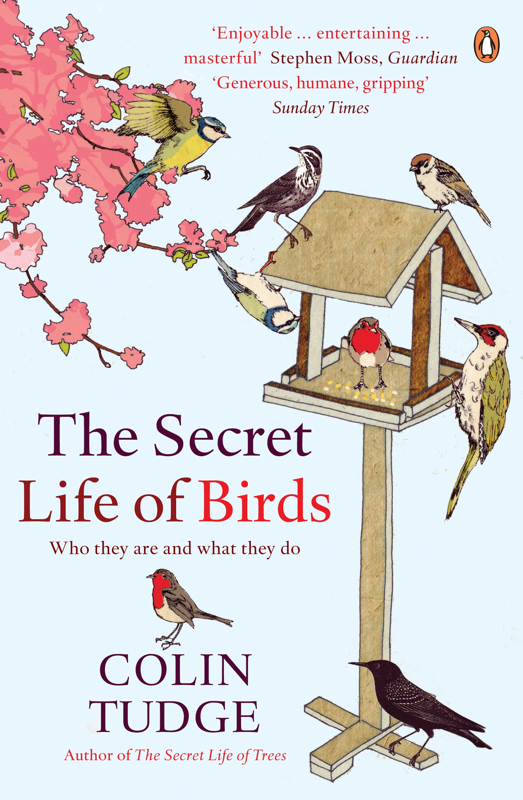 The Secret Life of Birds Who they are and what they do