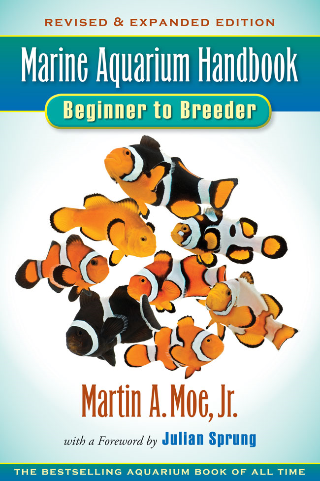 Marine Aquarium Handbook By: Martin A. Moe, Jr.