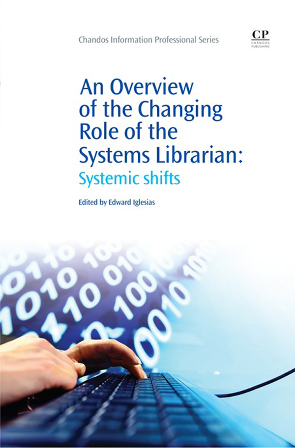 An Overview of the Changing Role of the Systems Librarian Systemic Shifts