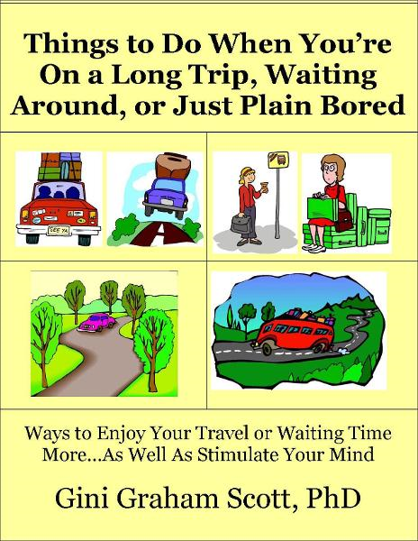 Things to Do When You're On a Long Trip, Waiting Around, or Just Plain Bored