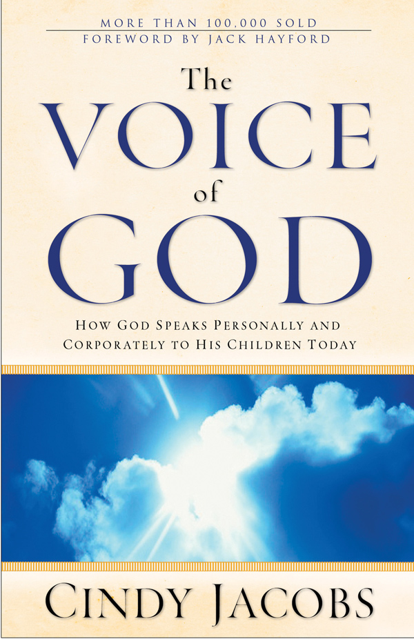 The Voice of God: How God Speaks Personally and Corporately to His Children Today By: Cindy Jacobs