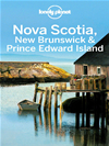 Lonely Planet Nova Scotia, New Brunswick & Prince Edward Island: