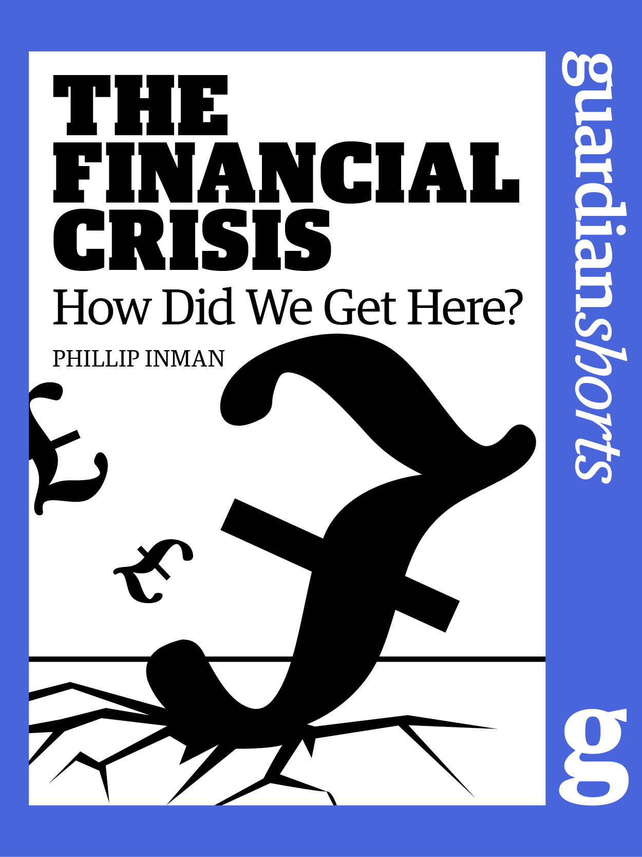 The Financial Crisis: How Did We Get Here?