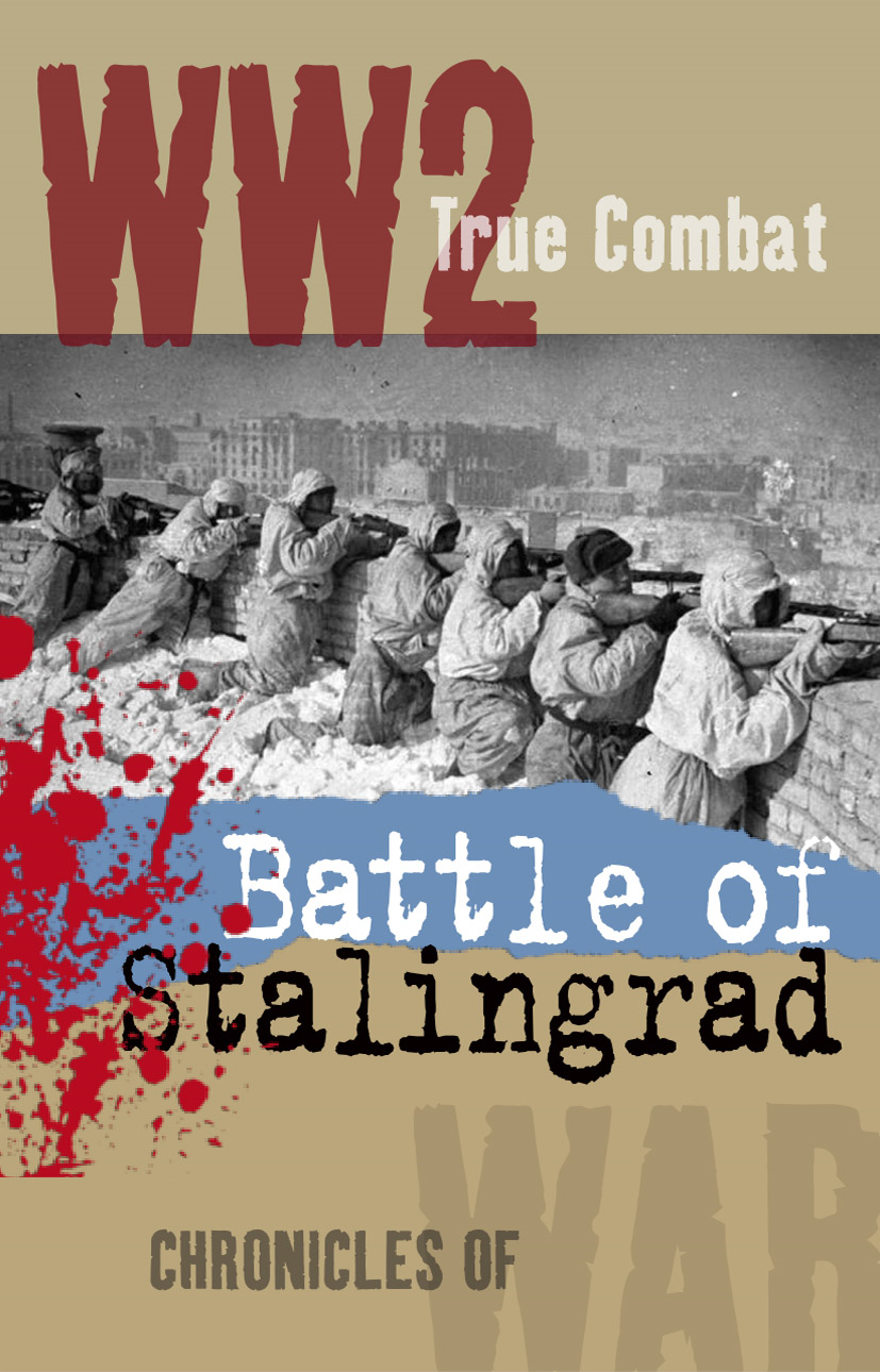 Battle of Stalingrad (True Combat) By: Nigel Cawthorne