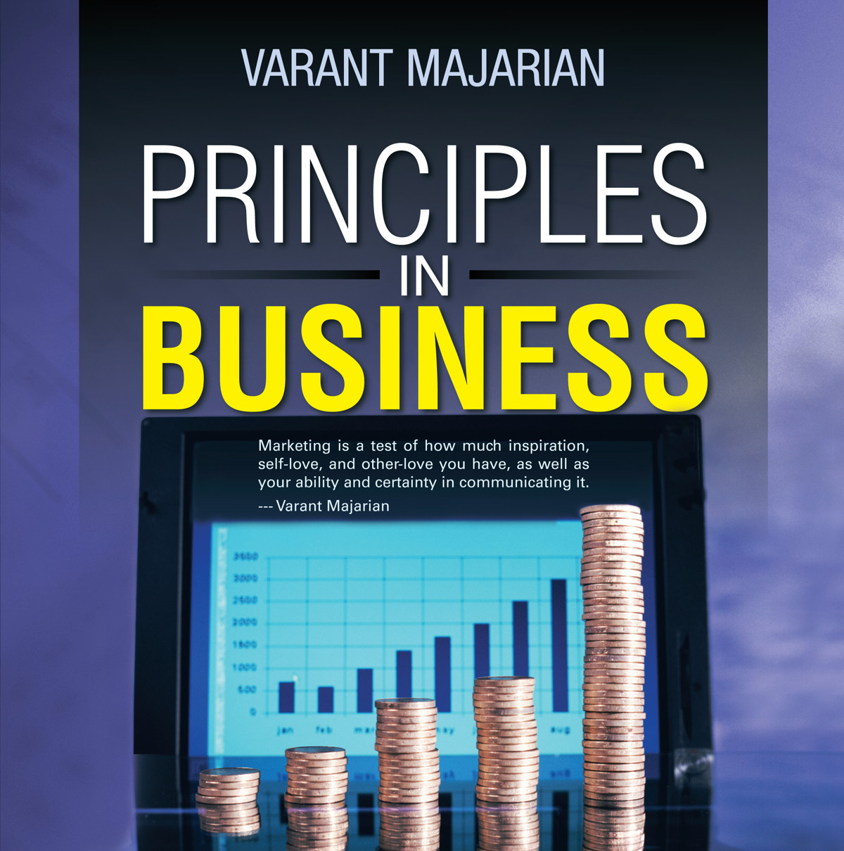 Principles in Business By: Varant Majarian