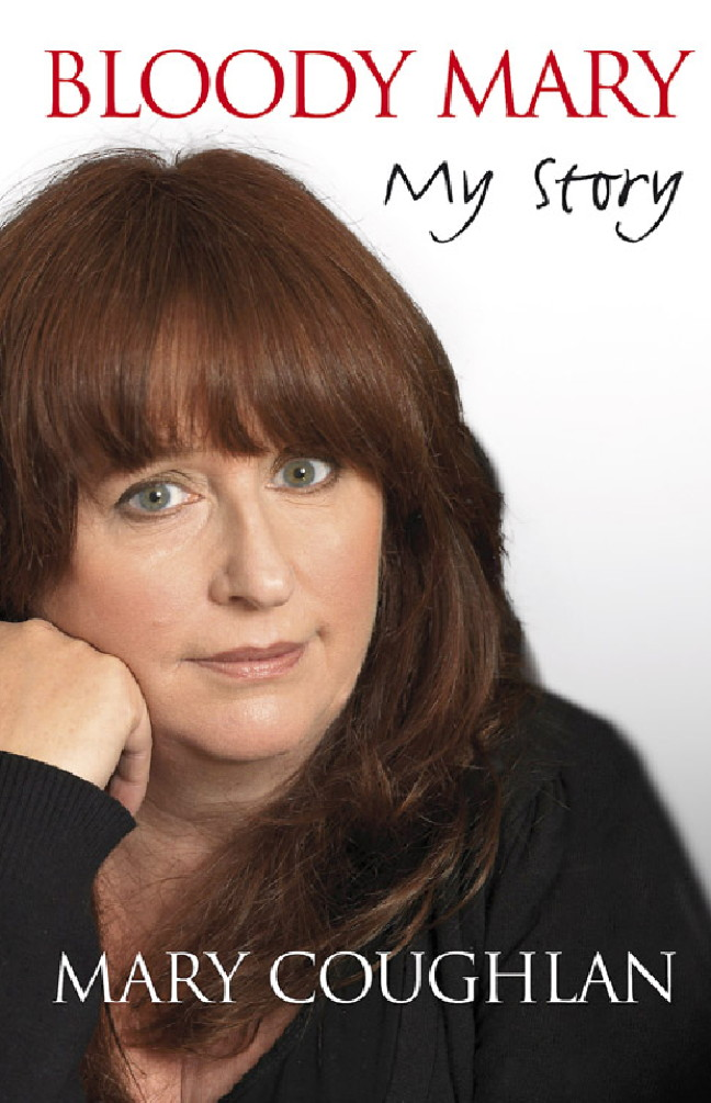 Bloody Mary: My Story By: Mary Coughlan