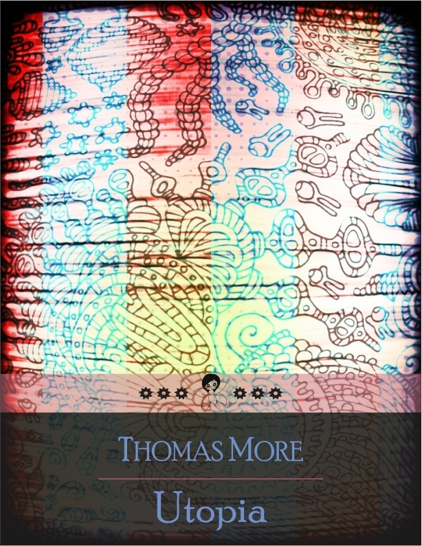 Utopia By: Thomas More