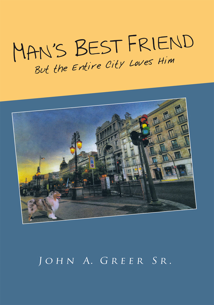 Mans Best Friend By: John A. Greer Sr.