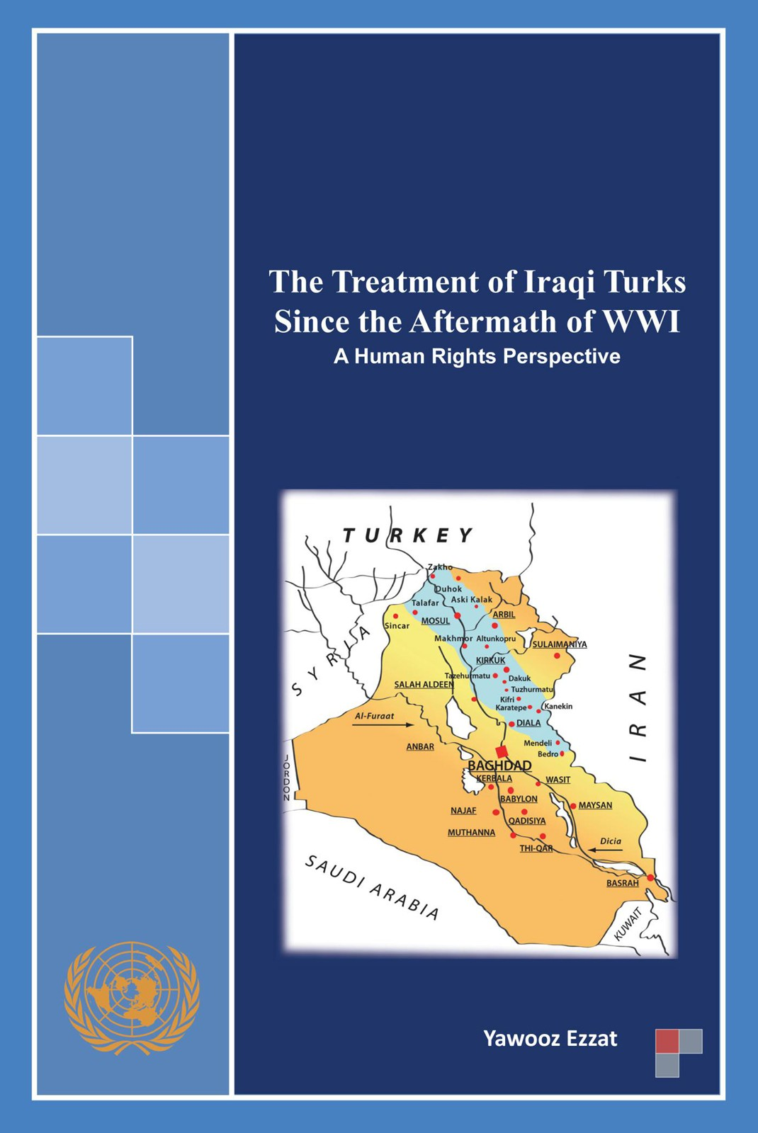 The Treatment of Iraqi Turks Since the Aftermath of WWI By: Yawooz Ezzat