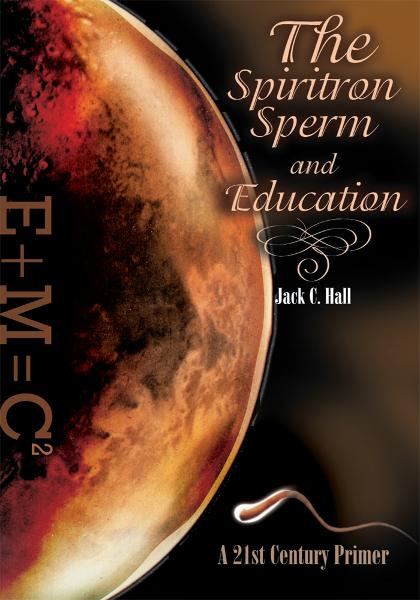 The Spiritron Sperm and Education